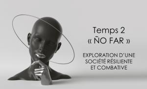 Etude COVID19 – Chapitre II «Ño far»